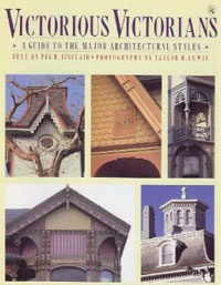 Victorious Victorians: A Guide to the Major Architectural Styles